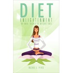 Diet Enlightenment by Rachel Pires